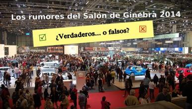 Rumores del Salón de Ginebra 2014: ¿verdaderos o falsos?