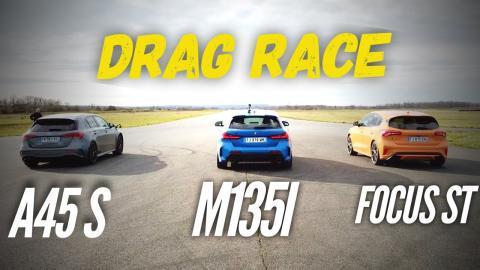 A45S VS Focus ST VS M135i