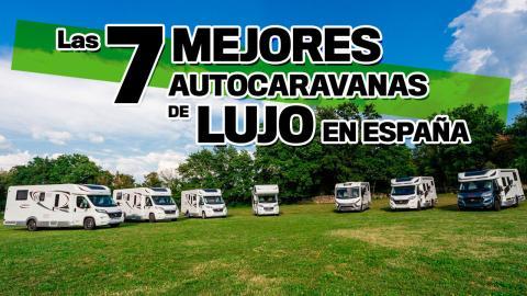 Las mejores 7 autocaravanas de lujo en España